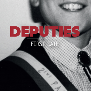 First date - Deputies, 1er EP